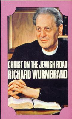 Richard Wurmbrand - Christ On The Jewish Road