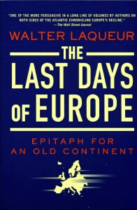 Walter Laqueur - The Last Days Of Europe